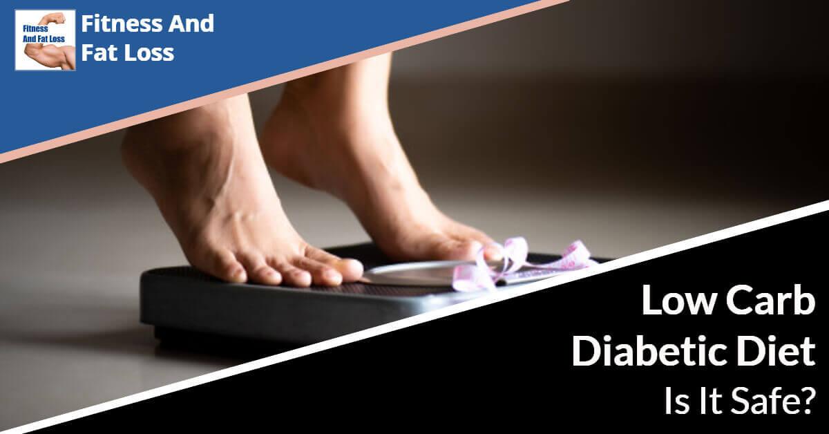 Low Carb Diabetic Diet Is It Safe